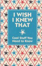 I Wish I Knew That