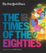 The New York Times: the Times of the Eighties
