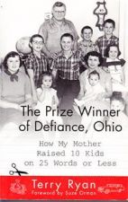 The Prize Winner of Defiance, Ohio - How My Mother Raised 10 Kids on 25 Words or Less