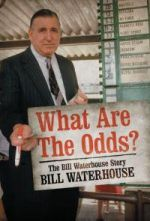 What Are the Odds? - The Bill Waterhouse Story