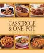 Complete Casseroles and One Pots