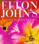 Elton John's Flower Fantasies