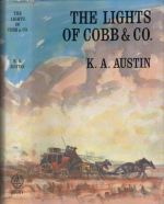 The Lights of Cobb & Co. The Story of the Frontier Coaches, 1854-1924