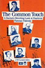 The Common Touch, A Doctor's Diverting Look at Fourteen Famous Patients