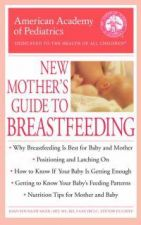 New Mother's Guide to Breastfeeding - American Academy of Pediatrics