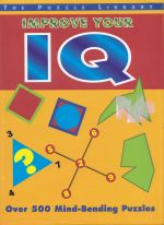 Improve Your IQ: Over 500 Mind-Bending Puzzles