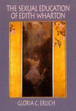 The Sexual Education of Edith Wharton
