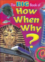 The Big Book of How, When and Why?