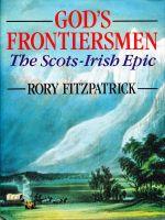 God's Frontiersmen: The Scots-Irish Epic