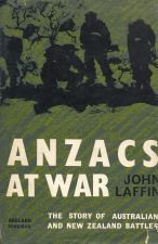 Anzacs at War: The Story of Australian and New Zealand Battles