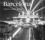 Barcelona Then and Now