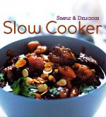 Simple& Delicious Slow Cooker
