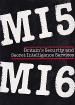 M15, M16 --- Britain's Security and Secret Intelligence Services