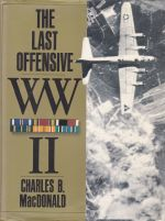 The Last Offensive WW II