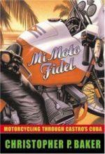 Mi Moto Fidel: Motoring through Castro's Cuba