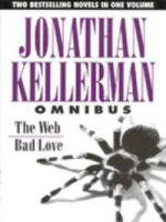Jonathan Kellerman Omnibus: The Web & Bad Love