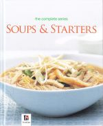The complete series: Soups & Starters