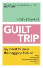 Guilt Trip - my quest to leave the baggage behind.