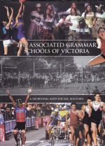 The Associated Grammar Schools of Victoria: A Sporting and Social History