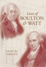 Lives of Boulton and Watt