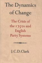 The Dynamics of Change: the crisis of the 1750s and English Party Systems