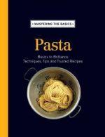 Mastering the Basics --- Pasta
