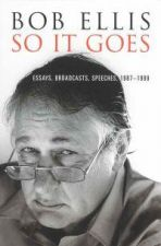So It Goes: Essays, Broadcasts, Speeches, 1987-1999