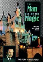 The Man Behind the Magic. the story of Walt Disney