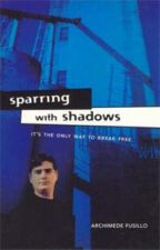 Sparring with Shadows