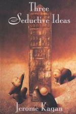 Three Seductive Ideas