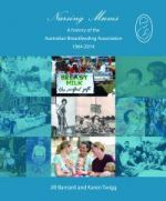 Nursing Mums a History of the Australian Breasfeeding Association 1964-2014