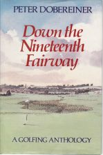 Down the Nineteenth Fairway, A Golfing Anthology