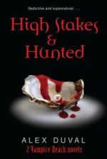High Stakes and Hunted