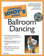 The Complete Idiot's Guide® to Ballroom Dancing