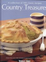 Country Treasures: A Collection of 500 Classic Recipes