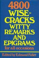 4800 Wisecracks, Witty Remarks and Epigrams for All Occasions
