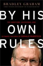 By His Own Rules: Donald Rumsfeld