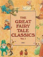 The Great Fairy Tale Classics Vol 1