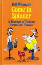 Come in Spinner: A Treasury of Popular Australian Humour