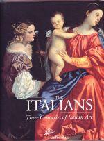 The Italians  --  Three Centuries of Italian Art