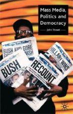 Mass Media, Politics and Democracy
