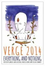 Verge 2014 : Everything and Nothing