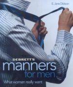 Debrett's Manners for Men -- What Women Really Want