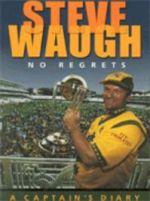 Steve Waugh-No Regrets: A Captain's Diary