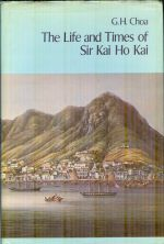The Life and Times of Sir Kai Ho Kai