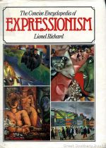 The Concise Encyclopedia of Expressionism