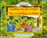 Goblins in the Gutter and Gobbling Goblins