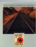 Great Railway Journeys of Australia: Gone on the Ghan