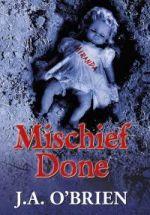 Mischief Done