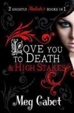 Love You to Death and High Stakes
